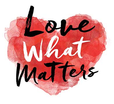 Love What Matters – Real People  Real Stories  Real Heart
